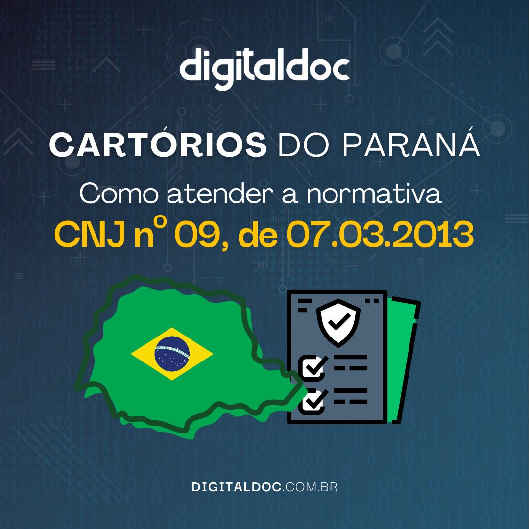 Cartórios do Paraná: Como atender a normativa CNJ nº 09, de 07.03.2013